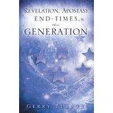 """Revelation, Apostasy, End Times, & """"This Generation"""""""